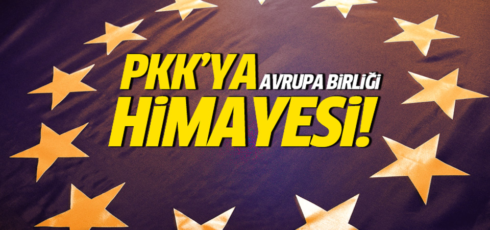 PKK'ya Avrupa Birliği himayesi!