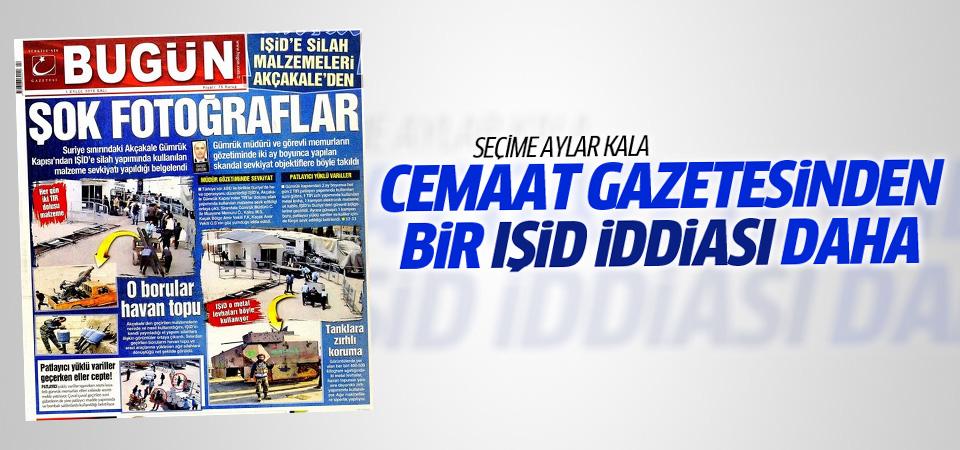 Bugün Gazetesi IŞİD yalanını bir kez daha gündeme getirdi