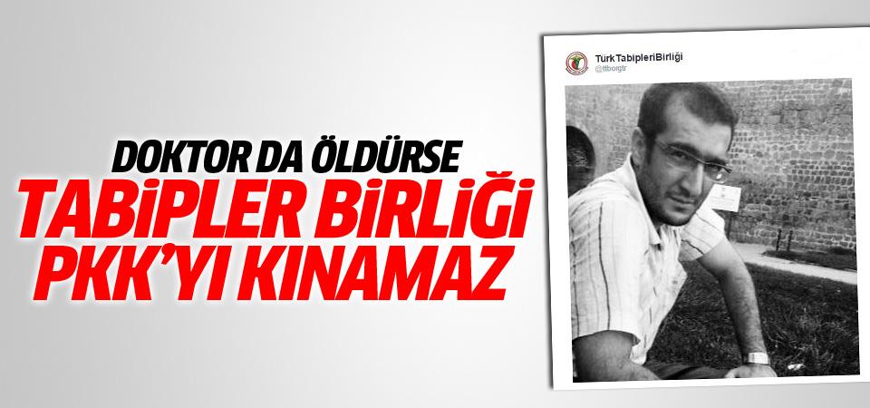 Türk Tabipleri Birliği PKK'yı kınamadı