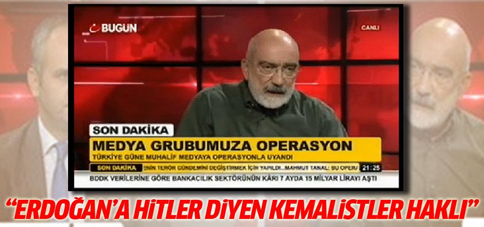 Ahmet Altan: Erdoğan'a Hitler diyen Kemalistlere hak verelim