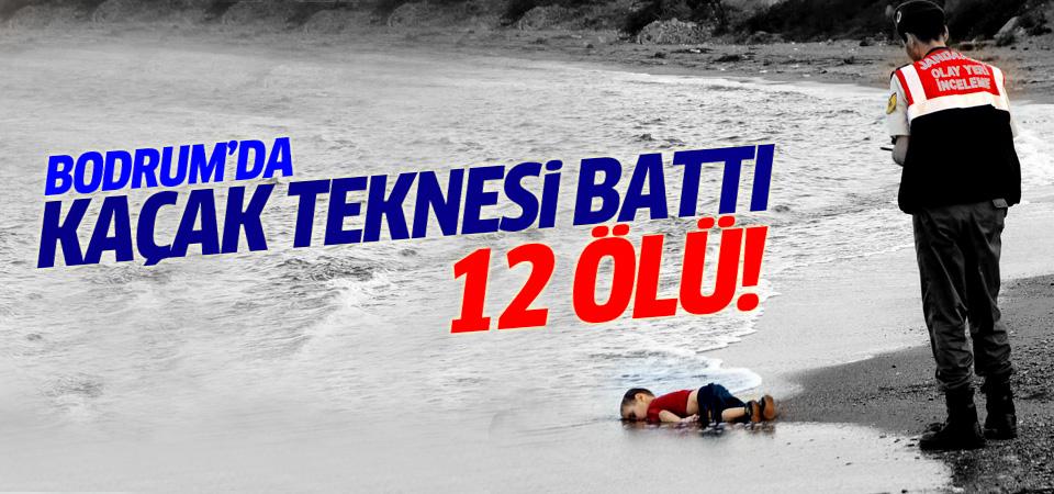 Bodrum'da kaçak teknesi battı: 12 ölü!