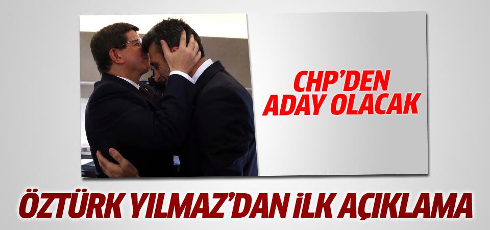 CHP'den aday olacak Öztürk Yılmaz'dan ilk açıklama