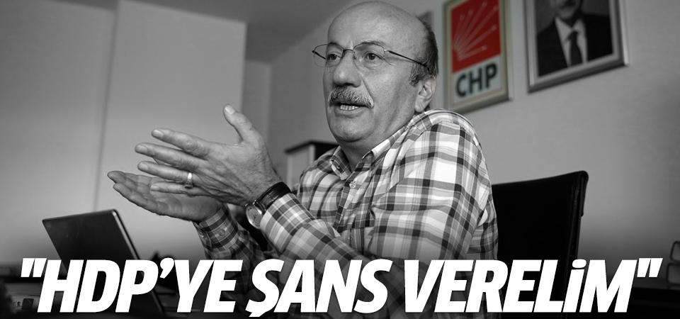 CHP'li Bekaroğlu: HDP'ye şans verelim
