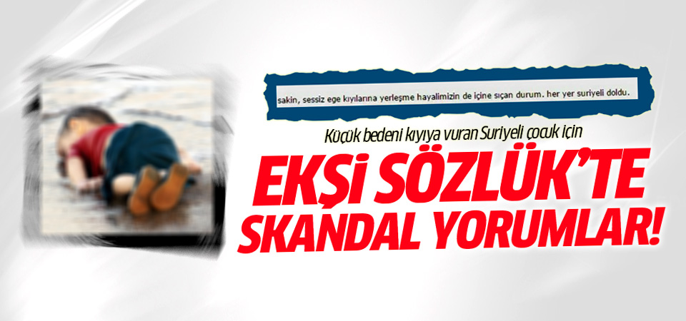 Suriyeli Aylan için Ekşi Sözlük'te skandal yorumlar!