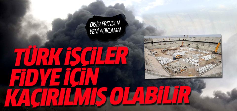 18 Türk işçisi fidye amacıyla kaçırılmış olabilir
