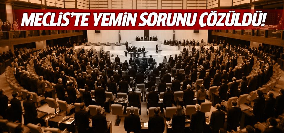 Meclis'te yemin sorunu çözüldü