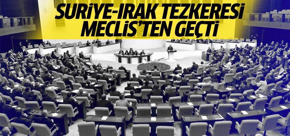 Suriye-Irak tezkeresi Meclis'ten geçti