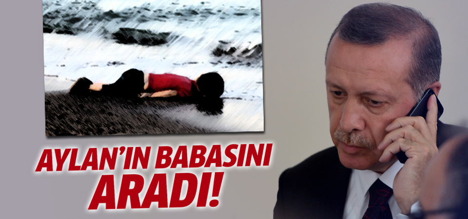 Cumhurbaşkanı Erdoğan'dan Aylan'ın babasına taziye telefonu