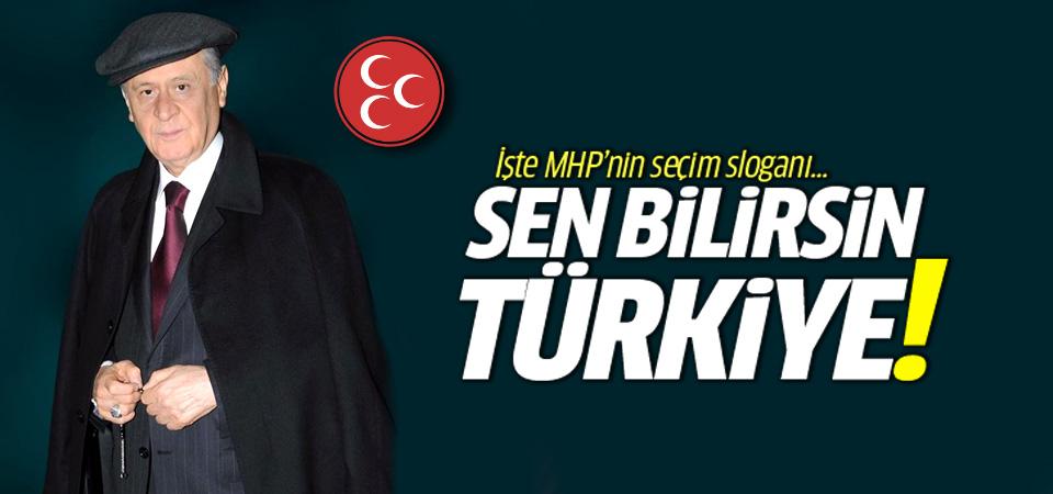 İşte MHP'nin yeni seçim sloganı: Sen bilirsin Türkiye!