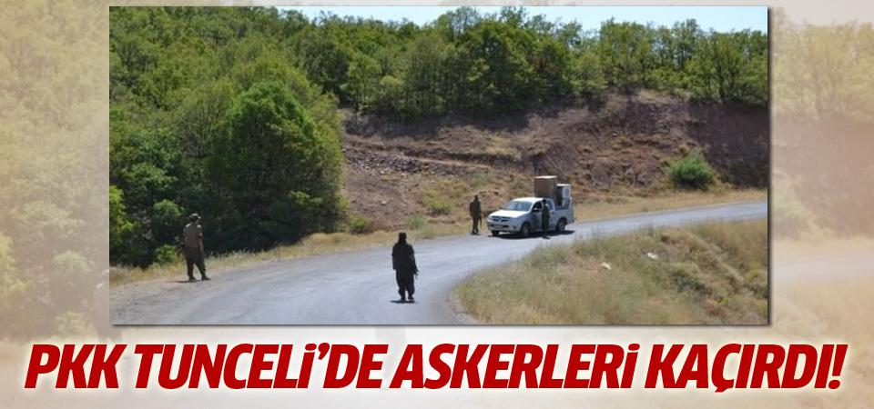 PKK'lılar Tunceli'de asker kaçırdı!