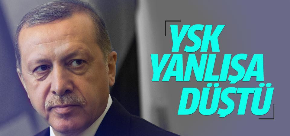 Erdoğan'dan YSK'ya sert tepki