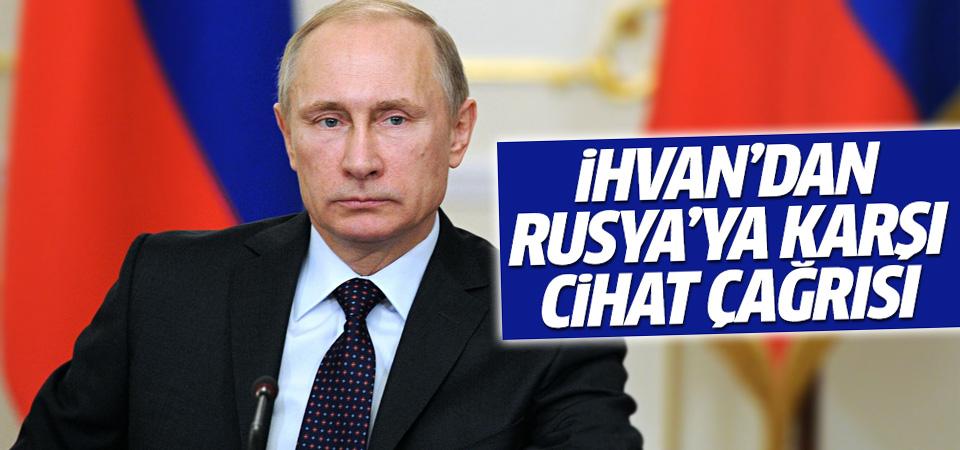 İhvan'dan Rusya'ya karşı cihat çağrısı