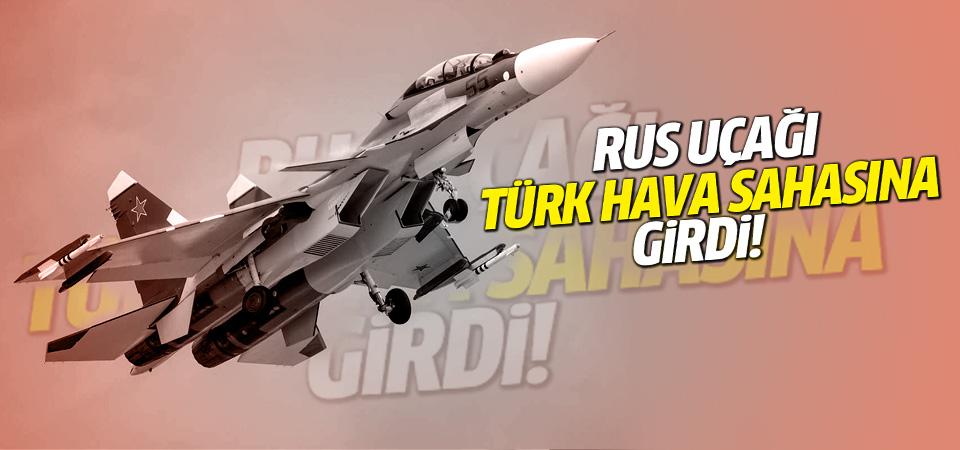 Rus uçağı Türk hava sahasına girdi!