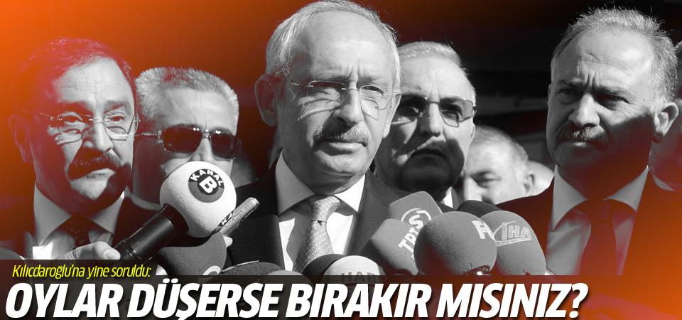 Kılıçdaroğlu'na yine soruldu: Oylar düşerse ayrılır mısınız?