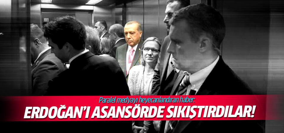 Erdoğan ve asansör haberi Paralel medyayı heyecanlandırdı