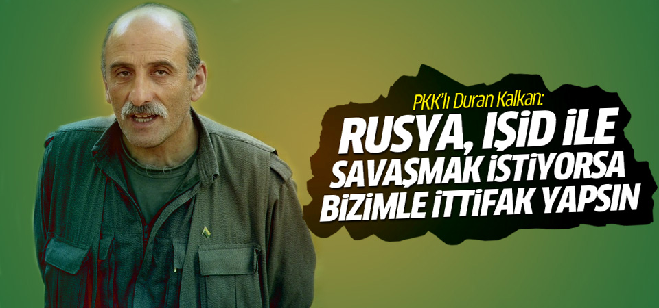 PKK'lı Duran Kalkan'dan Rusya'ya tepki!
