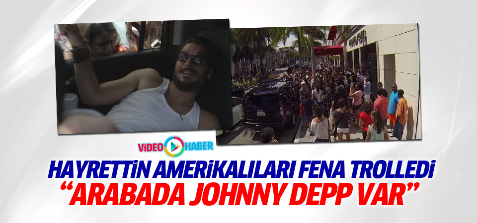 Amerikalılar Hayrettin'i Johnny Depp zannetti!