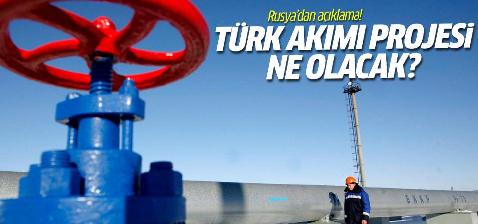 Rusya'dan açıklama! Türk akımı projesi ne olacak?