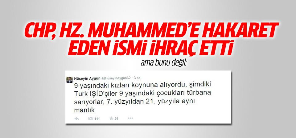 Hazreti Muhammed'e hakaret eden CHP'liye ihraç