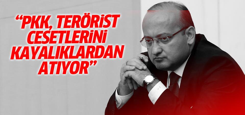 Akdoğan: Terörist cesetleri kayalıklardan atılıyor