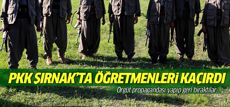PKK Şırnak'ta öğretmenleri kaçırdı!
