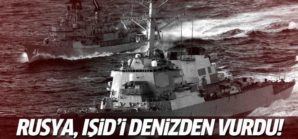 Rusya IŞİD'i denizden vurdu