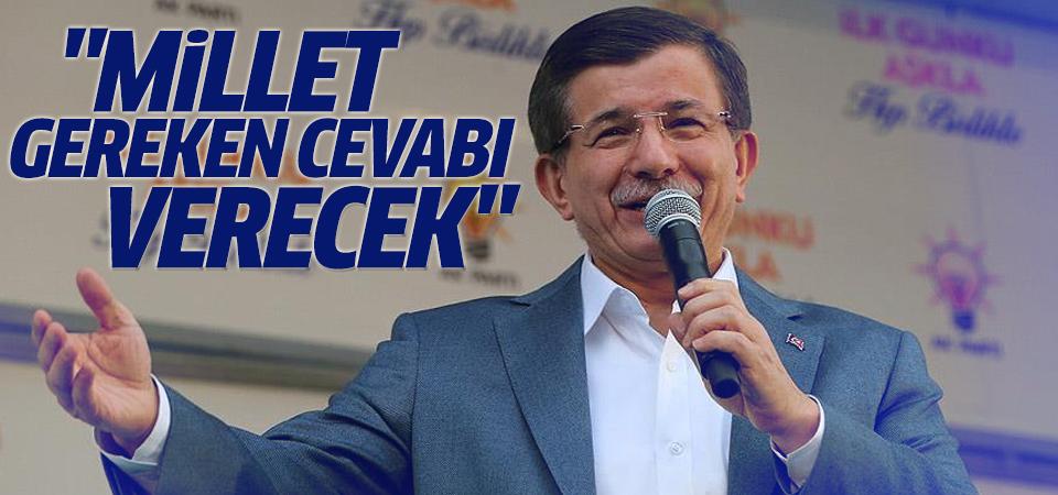Davutoğlu: Millet cevabı verecek
