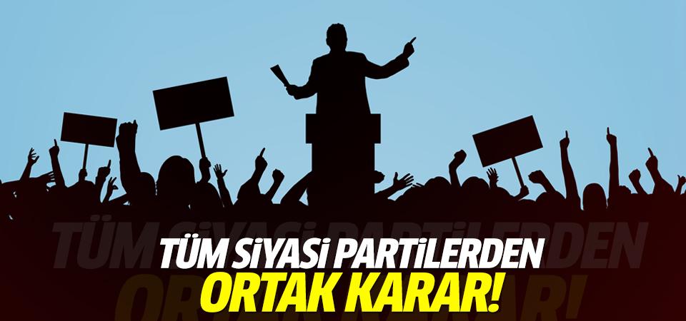 Tüm siyasi partilerden ortak karar!