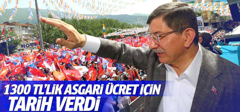 Davutoğlu 1300 TL'lik asgari ücret için tarih verdi