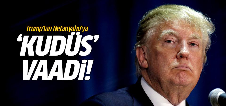 Trump'tan Netanyahu'ya 'Kudüs' vaadi!