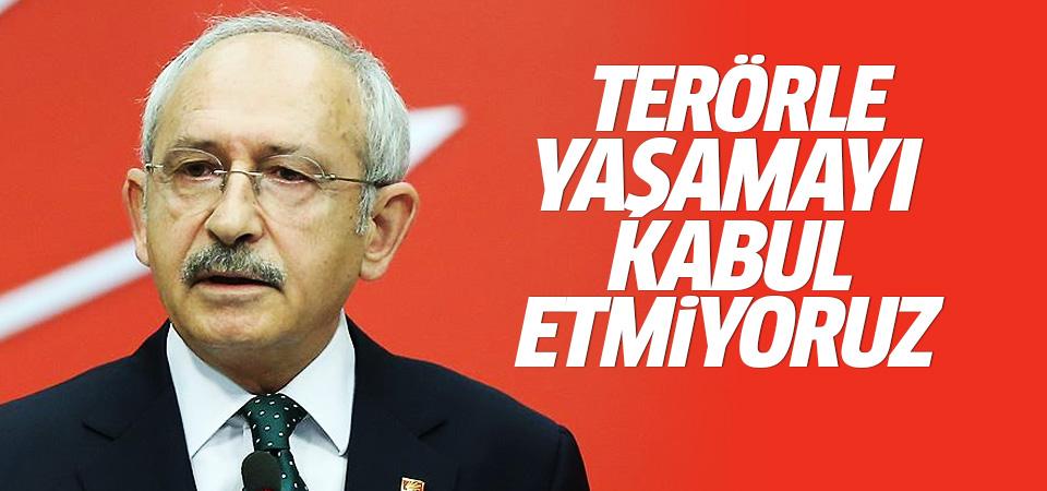 Kılıçdaroğlu'ndan terör mesajı
