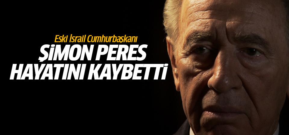 Eski İsrail Cumhurbaşkanı Peres hayatını kaybetti