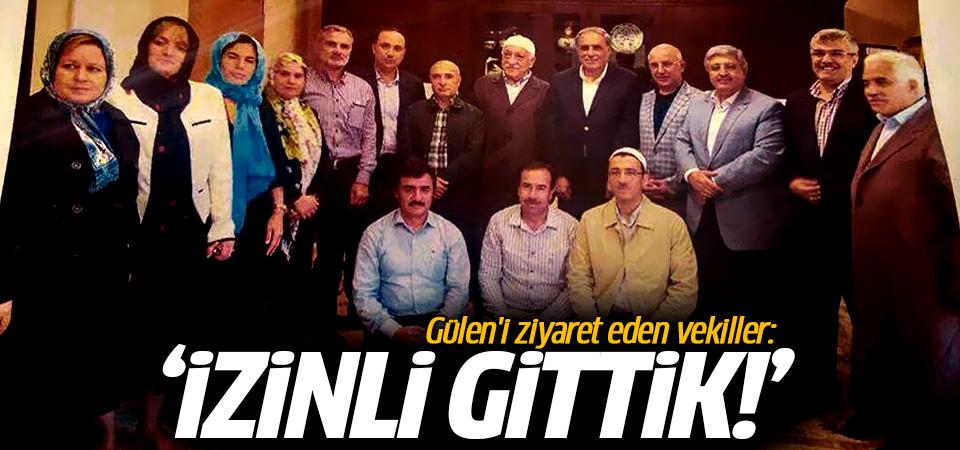 Gülen'i ziyaret eden vekiller: İzinli gittik