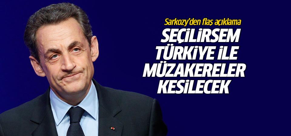 Sarkozy: Seçilirsem Türkiye ile müzakereler kesilecek