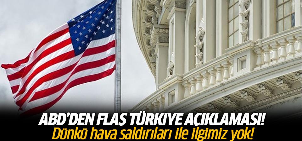 ABD'den flaş Türkiye açıklaması! İlgimiz yok