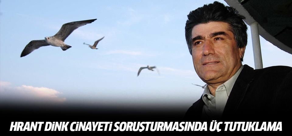 Hrant Dink cinayeti soruşturmasında 3 tutuklama