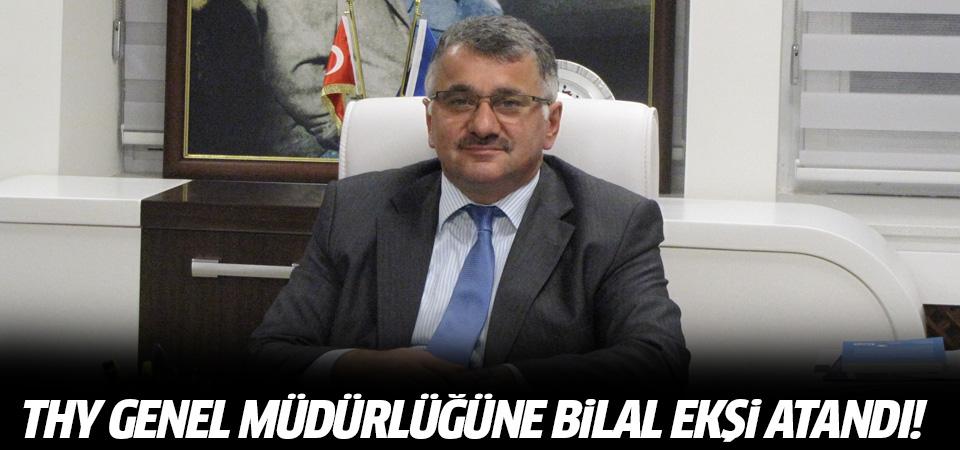 THY Genel Müdürlüğü'ne Bilal Ekşi atandı