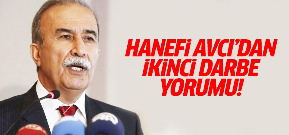 Hanefi Avcı'dan ikinci darbe girişimi yorumu!