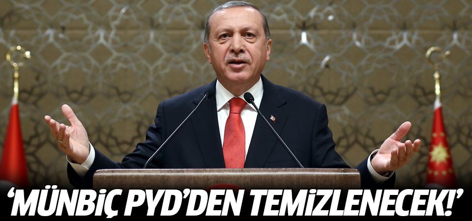 Erdoğan: En kısa sürede Münbiç'i PYD'den temizlemekte kararlıyız