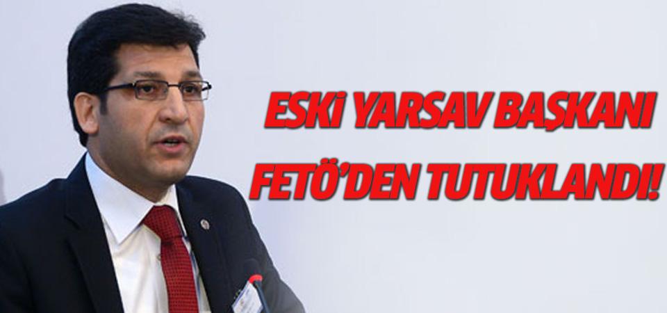 Eski YARSAV Başkanı FETÖ'den tutuklandı!