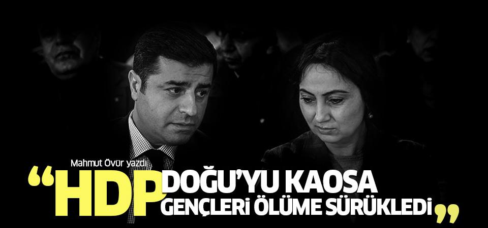 Mahmut Övür: HDP Doğu'yu kaosa sürükledi