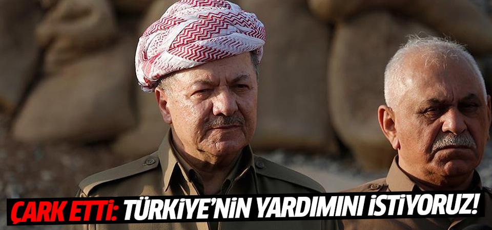 Barzani çark etti: Türkiye'nin yardımını istiyoruz!