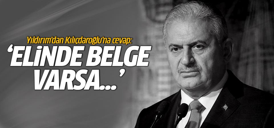 Başbakan Yıldırım'dan Kılıçdaroğlu'na: Elinde belge varsa...