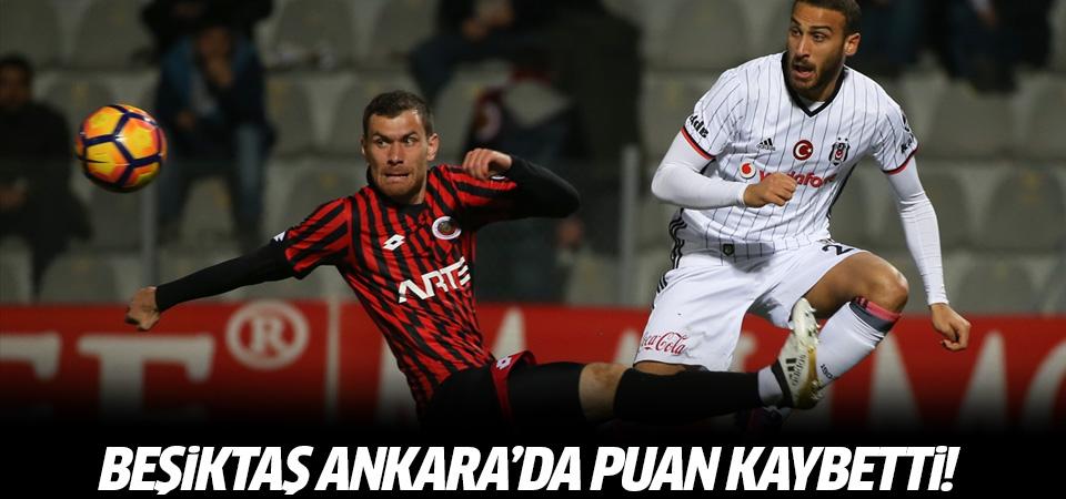 Beşiktaş Ankara'da puan kaybetti