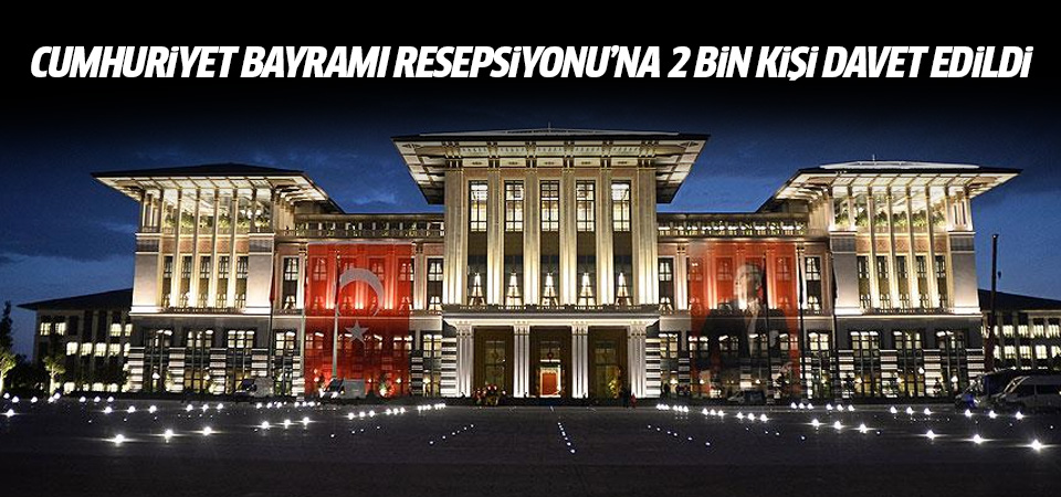 Cumhuriyet Bayramı Resepsiyonu'na 2 bin kişi davet edildi