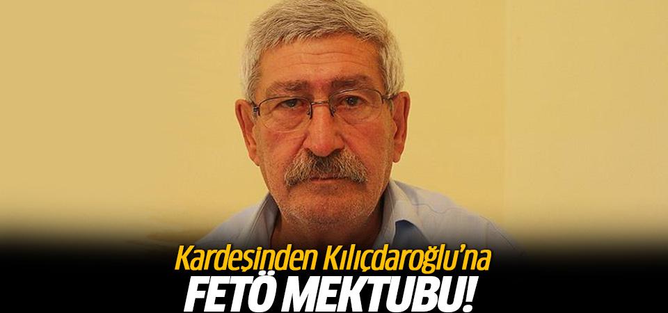Kardeşinden Kılıçdaroğlu'na 'FETÖ' mektubu