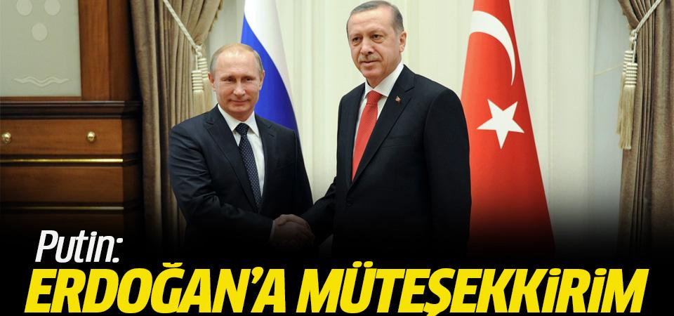 Putin: Erdoğan'a müteşekkirim
