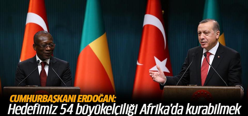 Cumhurbaşkanı Erdoğan: Hedefimiz 54 büyükelçiliği Afrika'da kurabilmek
