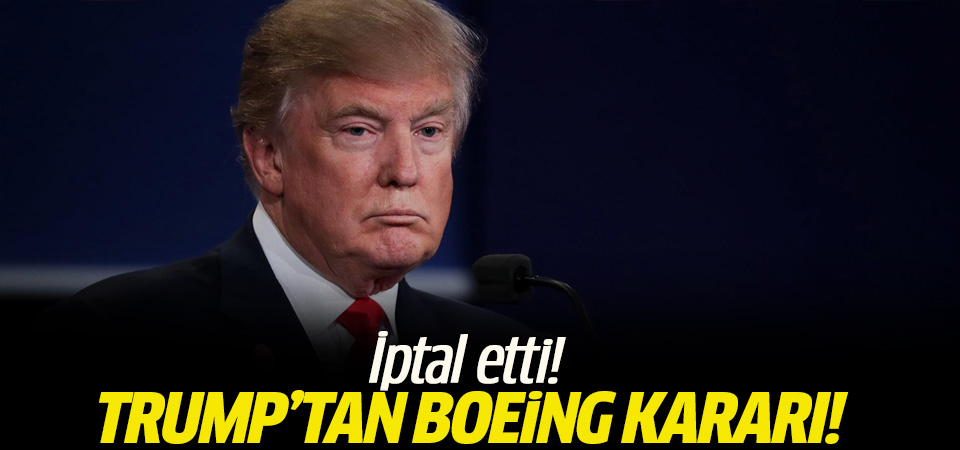Trump'tan Boeing'e 'Air Force One' tepkisi
