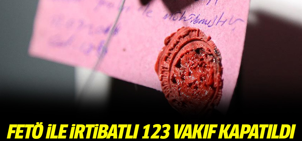 Başbakan Yardımcısı Kaynak: FETÖ ile irtibatlı 123 vakıf kapatıldı